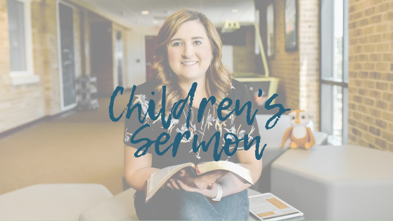 Children's Sermon 6.14.2020